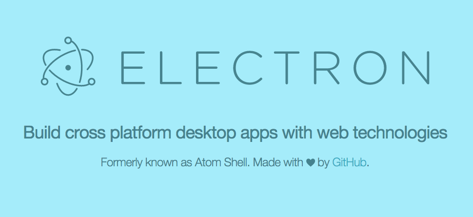 Electron - Cross Platform Desktop Apps
